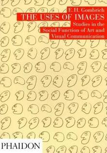 The uses of images. Ediz. illustrata - Ernst H. Gombrich - copertina