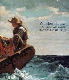 Winslow Homer. An american vision. Ediz. illustrata - Griffin C. Randall - copertina