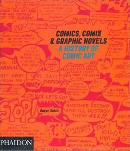 Comics, Comix & Graphic Novels. A history of comic art - Roger Sabin - copertina