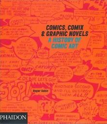 Comics, Comix & Graphic Novels. A history of comic art - Roger Sabin - copertina