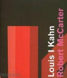 Louis I. Kahn. Ediz. inglese - Robert McCarter - copertina