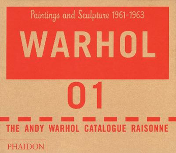 Libro The Andy Warhol catalogue raisonne. Vol. 1: Paintings and sculpture 1961-1963.