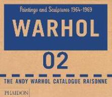 The Andy Warhol catalogue raisonne. Ediz. a colori. Vol. 2: Paintings and sculptures 1964-1969. - copertina