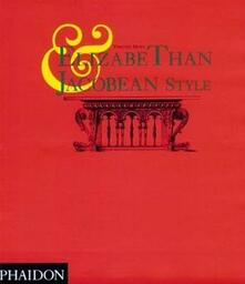Elizabethan and Jacobean style - Timothy Mowl - copertina