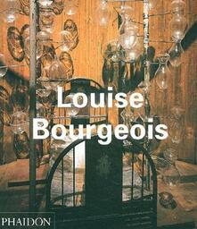 Louise Bourgeois. Ediz. inglese - Robert Storr,Paulo Herkenhoff,Allan Schwartzman - copertina