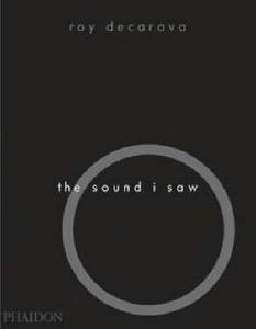 Libro The sound I saw. Improvisation on a jazz theme Roy DeCarava