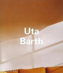 Uta Barth. Ediz. inglese - Pamela M. Lee,Matthew Higgs,Jeremy Gilbert-Rolfe - copertina