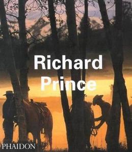 Libro Richard Prince. Ediz. inglese Rosetta Brooks , Jeff Rian , Luc Sante