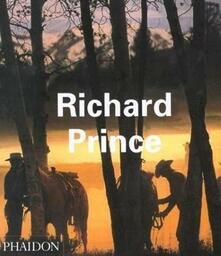 Richard Prince. Ediz. inglese - Rosetta Brooks,Jeff Rian,Luc Sante - copertina