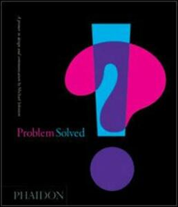 Problem solved. A primer in design and communications - Michael Johnson - copertina