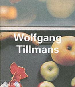 Libro Wolfgang Tillmans. Ediz. inglese Jan Verwoert