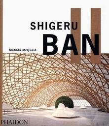 Shigeru Ban. Ediz. inglese - Matilda McQuaid - copertina