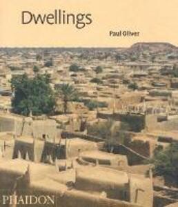Dwellings. The Vernacular House World Wide. Ediz. inglese - Paul Oliver - copertina