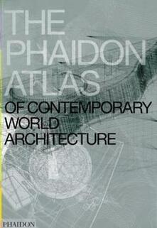 The Phaidon atlas of contemporary world architecture - copertina