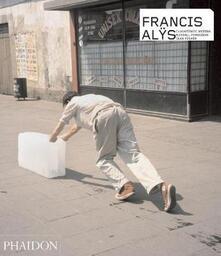 Francis Alÿs. Ediz. inglese - copertina