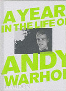 A year in the life of Andy Warhol - David Dalton,David McCabe - copertina