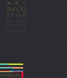 Art deco style. Ediz. inglese - Bevis Hillier,Stephen Escritt - copertina