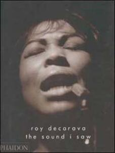 The sound I saw. Improvisation on a jazz theme - Roy DeCarava - copertina