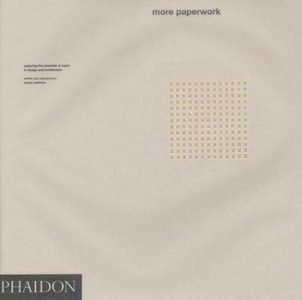 Libro More paperwork. Exploring the potential of paper in design and architecture Nancy Williams