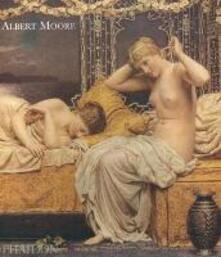 Albert Moore. Ediz. inglese - Robyn Asleson - copertina