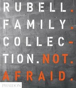 Not afraid. Rubell family collection - Mark Coetzee - copertina