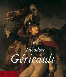 Theodore Gericault - Nina M. Athanassoglou-Kallmyer - cover
