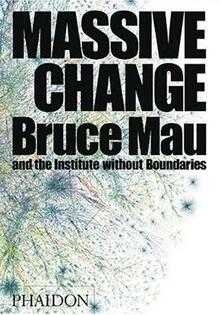 Massive change - Bruce Mau,Jennifer Leonard - copertina
