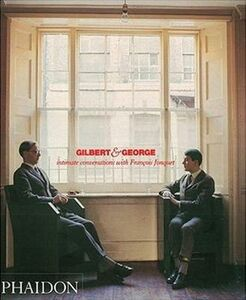 Libro Gilbert & George. Intimate conversations with François Jonquet Gilbert & George , François Jonquet