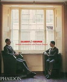 Gilbert & George. Intimate conversations with François Jonquet - Gilbert & George,François Jonquet - copertina
