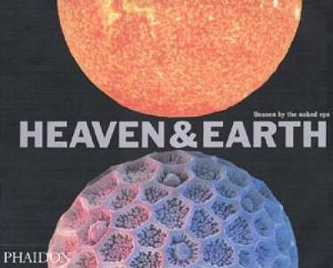 Heaven & Earth: Unseen by the naked eye - Katherine Roucoux - cover