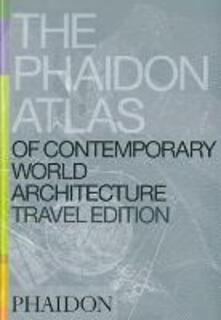 The Phaidon atlas of contemporary world architecture. Travel edition - copertina