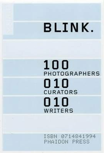 Libro Blink. 100 photographers, 10 curators, 10 writers