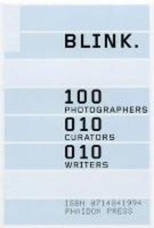 Blink. 100 photographers, 10 curators, 10 writers - copertina