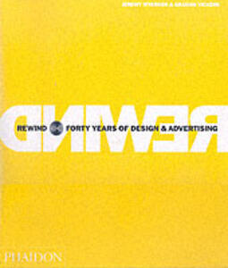 Rewind. Forty years of design & advertising - Jeremy Myerson,Graham Vickers - copertina