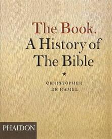 The Book. A history of the Bible - Christopher De Hamel - copertina