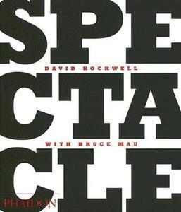 Spectacle - David Rockwell,Bruce Mau - copertina