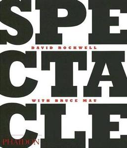 Libro Spectacle David Rockwell , Bruce Mau
