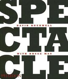 Spectacle - David Rockwell,Bruce Mau - copertina