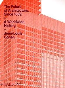 Libro The future of architecture since 1889. A worldwide history Jean-Louis Cohen