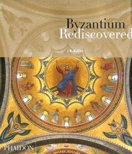 Libro Byzantium rediscovered J. B. Bullen