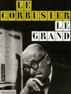 Le Corbusier. Le Grand. Ediz. inglese - copertina