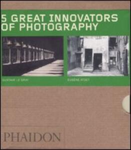 Five great innovators of photography. Ediz. illustrata: Gabriele Basilico-Gustave Le Gray-Eugene Atget-Daido Moriyama-Eadweard Muybridge. - copertina