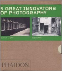 Libro Five great innovators of photography. Ediz. illustrata: Gabriele Basilico-Gustave Le Gray-Eugene Atget-Daido Moriyama-Eadweard Muybridge.