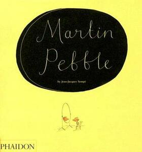 Martin Pebble - Anthea Bell,Jean-Jacques Sempe - cover