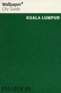 Foto Cover di Kuala Lumpur. Ediz. inglese, Libro di  edito da Phaidon
