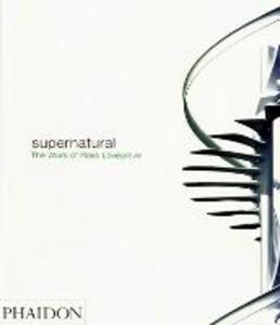 Libro Supernatural. The work of Ross Lovegrove Ross Lovegrove