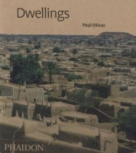 Dwellings. The vernacular House World Wide - Paul Oliver - copertina