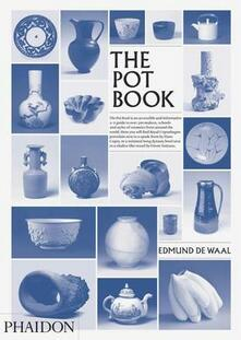 The pot book - Edmund De Waal,Claudia Clare - copertina