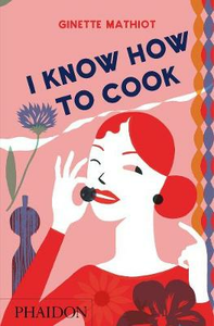 Libro I know how to cook Ginette Mathiot
