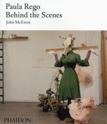 Paula Rego. Behind the scenes - John McEwen - copertina